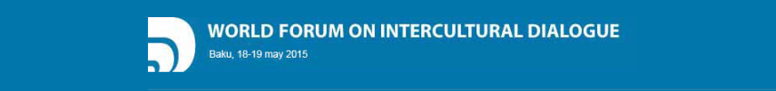 AZERBAIJAN – The 4th World Forum on Intercultural Dialogue, Baku