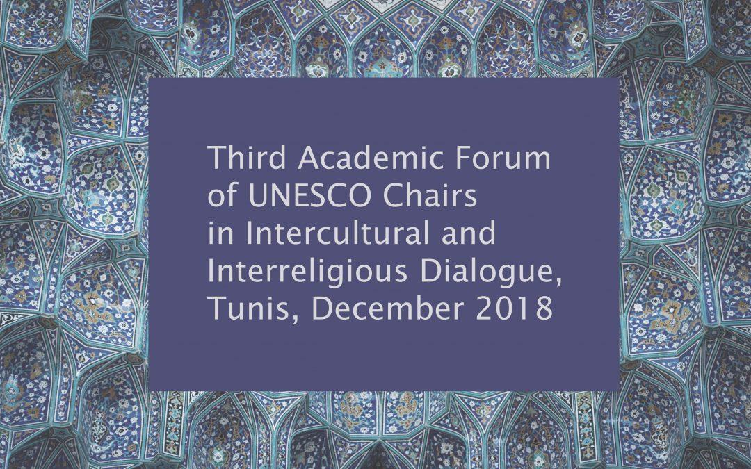 Third Academic Forum of UNESCO Chairs in Intercultural and Interreligious Dialogue, Tunis, December 2018
