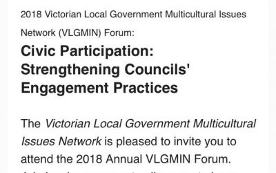 Event: 2018 Victorian Local Government Multicultural Issues Network Forum: 'Civic Participation: Strengthening Councils' Engagement Practices'