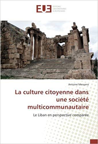 La Culture Citoyenne dans une Société Multicommunautaire : Le Liban en Perspective Comparée