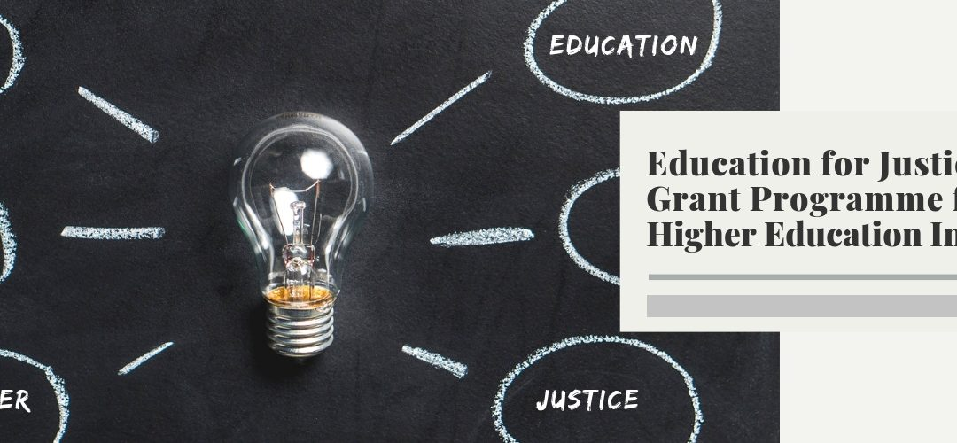 "Education for Justice (E4J) Initiative Grant Programme for Higher Education Institutions: ""Inspire. Change. Together."""